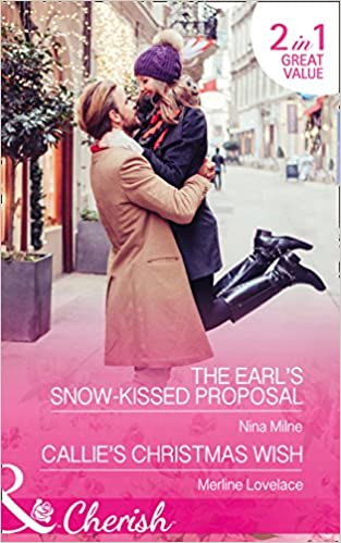 The Earl's Snow-Kissed Proposal and Callie's Christmas Wish