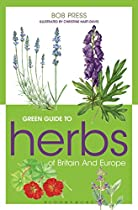 Green Guide To Herbs Of Britain And Europe (michelin Green Guides)