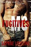 Fugitives MC (Motorcycle Club Erotic Romance)