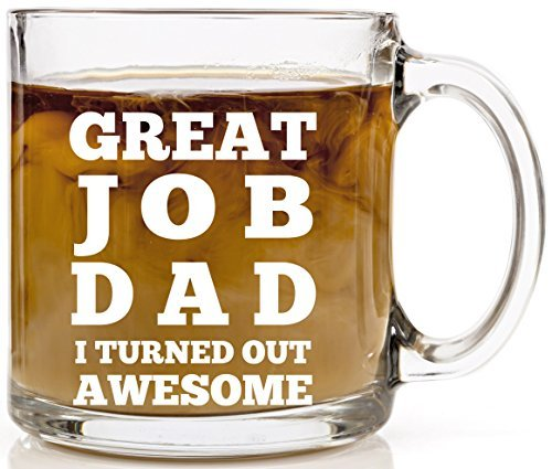 great-job-dad-i-turned-out-awesome-funny-coffee-mug-great-fathers-day-gifts-cool-novelty-birthday-pr