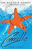 The Bastille Family Chronicles: Camille: A Bastille Family Novel
