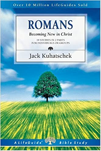 Romans: Becoming New in Christ : 19 Studies in 2 Parts for Individuals or Groups (Lifeguide Bible Studies)