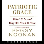 Patriotic Grace | Peggy Noonan