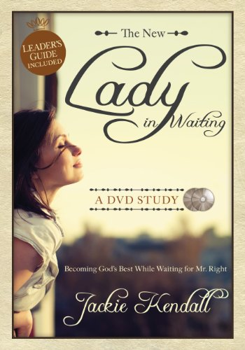 The New Lady In Waiting: A Dvd Study: Becoming God'S Best While Waiting For Mr. Right