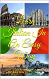 Learn Italian In An Easy Way: How To Get By In Italy In A Funny And Easy Way With Tim&Kim