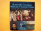 Great Masters of World Painting: Botticelli, Canaletto, Watteau, Cezanne, Titian (0600339769) by Harris, Nathaniel