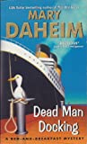 Dead Man Docking (A Bed-And-Breakfast Mystery) (0060566507) by Daheim, Mary