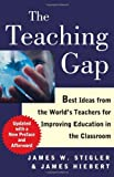 img - for The Teaching Gap Best Ideas from the Worlds Teachers for Improving Education in the Classroom by Stigler, James W., Hiebert, James [Free Press,2009] (Paperback) Reprint Edition book / textbook / text book