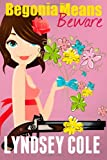 Begonia Means Beware (Lily Bloom Cozy Mystery Series) (Volume 1) by  Lyndsey Cole in stock, buy online here