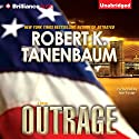 Outrage: Butch Karp - Marlene Ciampi Series (       UNABRIDGED) by Robert K. Tanenbaum Narrated by Mel Foster