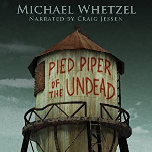 The Pied Piper of the Undead | [Michael Whetzel]