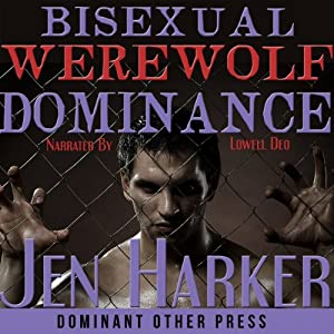 Bisexual Werewolf Dominance: Gay BDSM Paranormal Erotica | [Jen Harker]