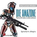 Die Amazone: Nana Amalas Liebessklave   Inka Loreen Minden