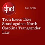Tech Execs Take Stand against North Carolina Transgender Law | Terry Collins