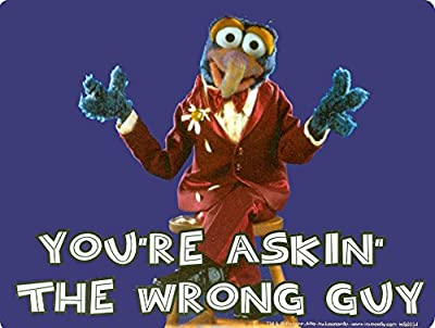 Muppets Gonzo - Youre Askin The Wrong Guy - Sticker