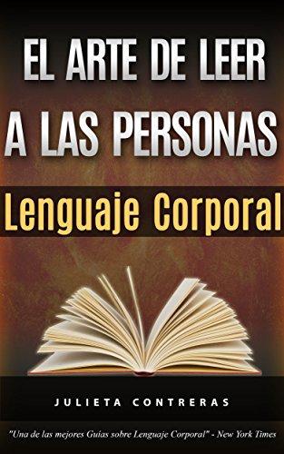 el-arte-de-leer-a-las-personas-lenguaje-corporal-como-leer-a-una-persona-como-un-libro-solo-por-sus-