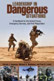 img - for Leadership in Dangerous Situations: A Handbook for the Armed Forces, Emergency Services and First Responders book / textbook / text book