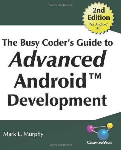 The Busy Coder's Guide to Advanced Android Development