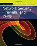 Network Security, Firewalls, and VPNs (Jones &#038; Bartlett Learning Information Systems Security &#038; Assurance)
