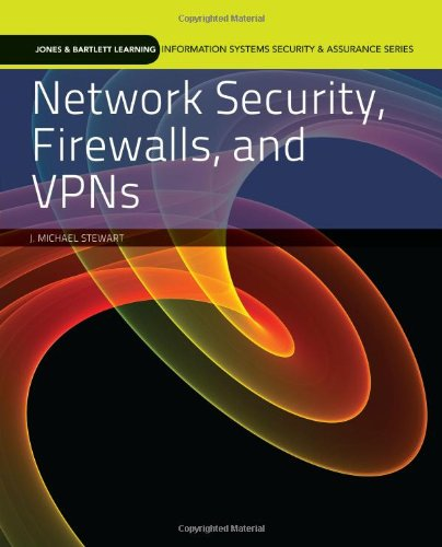 Network Security, Firewalls, and VPNs (Jones & Bartlett Learning Information Systems Security & Assurance)