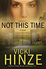 Not this time : a novel
