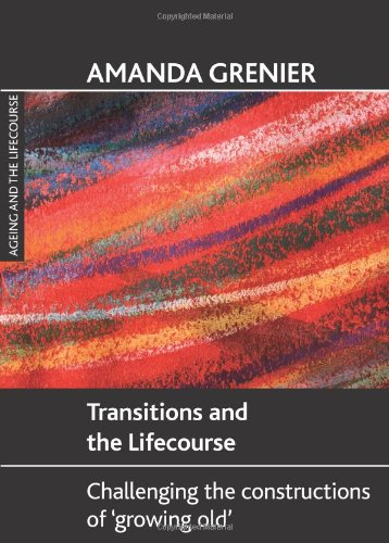 Transitions and the Lifecourse (Ageing and the Lifecourse Series)
