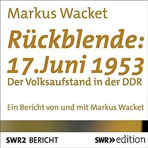 Rückblende: 17. Juni 1953 Audiobook