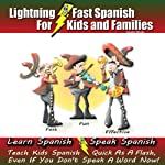Lightning-fast Spanish for Kids and Families: Learn Spanish, Speak Spanish, Teach Kids Spanish - Quick as a Flash, Even if You Don't Speak a Word Now! (Spanish Edition) | Carolyn Woods