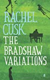 Rachel Cusk The Bradshaw Variations