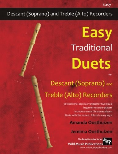 Easy Traditional Duets for Descant (Soprano) and Treble (Alto) Recorders: 28 traditional melodies from around the world arranged especially for decant ... with the easiest. All are in easy keys. PDF