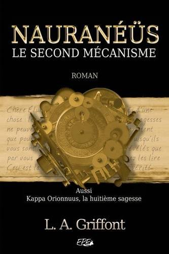 Nauraneus Le Second Mecanisme  [Griffont, Lucy Alex] (Tapa Blanda)