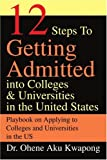 12 Steps to Getting Admitted into Colleges & Universities in the United States
