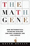 Image of The Math Gene: How Mathematical Thinking Evolved And Why Numbers Are Like Gossip