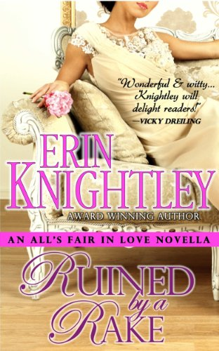 Ruined by a Rake - An All's Fair in Love Novella by Erin Knightley