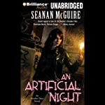An Artificial Night: An October Daye Novel, Book 3 (       UNABRIDGED) by Seanan McGuire Narrated by Mary Robinette Kowal