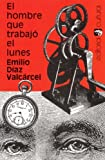 img - for El hombre que trabaj  el lunes book / textbook / text book