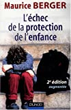 L'échec de la protection de l'enfance (French Edition) (2100486489) by Maurice Berger