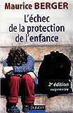 L'échec de la protection de l'enfance (French Edition) (2100486489) by Maurice Berger