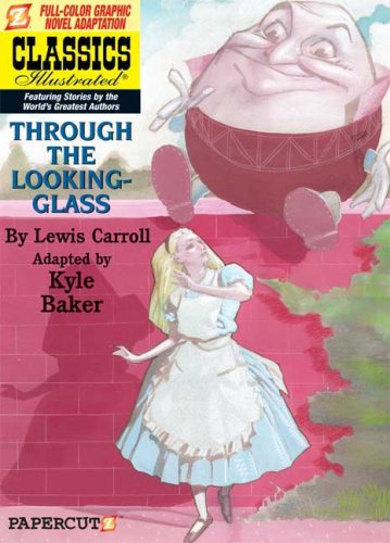 Classics Illustrated #3: Through the Looking Glass (Classics Illustrated Graphic Novels)