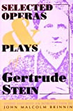 Selected Operas & Plays of Gertrude Stein