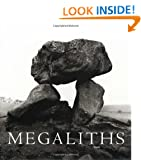 Megaliths: The Ancient Stone Monuments of England and Wales