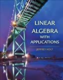 By Jeffrey Holt Linear Algebra with Applications (First Edition)
