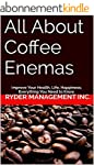 All About Coffee Enemas: Improve Your...