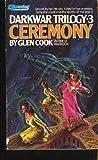 Ceremony (The Darkwar Triology, Book 3) (0445200316) by Cook, Glen