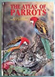 Atlas of Parrots of the World (0866221204) by Alderton, David
