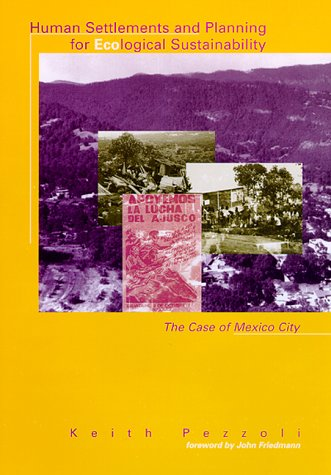 Human Settlements and Planning for Ecological Sustainability: The Case of Mexico City (Urban and Industrial Environments