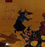"""Afficher """"Le Fou des fleurs"""""""