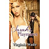 Sarah's Playmates: A Wild West Erotic Adventureby Virginia Wade