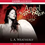 Angel Fire: The Angel Trilogy, Book 2 (       UNABRIDGED) by L. A. Weatherly Narrated by Laurel Lefkow
