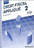 echange, troc M. Gonthier - Droit fiscal, tome 2, BTS, 19992000, corrigés
